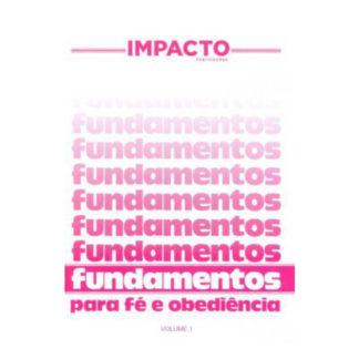 Fundamentos Para Fé e Obediência - Vol. I