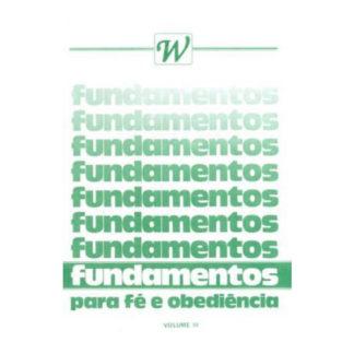 Fundamentos Para Fé e Obediência - Vol. III