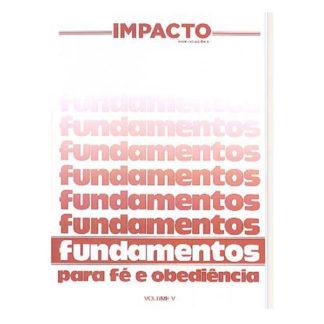 Fundamentos Para Fé e Obediência - Vol. V
