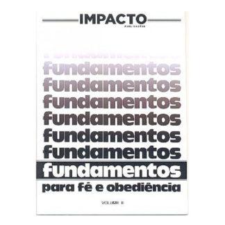 Fundamentos para Fé e Obediência - Vol. II