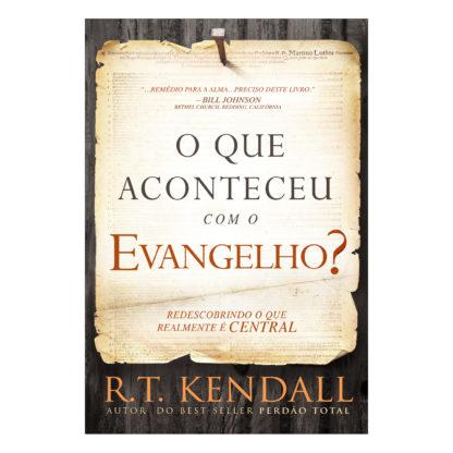 O Que Aconteceu com o Evangelho?