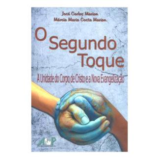 Reconciliação: O Segundo Toque - A Unidade do Corpo de Cristo e a Nova Evangelização