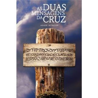 As Duas Mensagens da Cruz