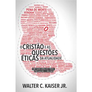 O Cristão e as Questões Éticas da Atualidade