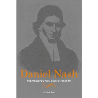Daniel Nash - Prevalecendo com Deus em Oração