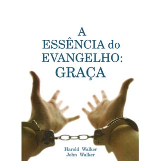 A Essência do Evangelho: Graça