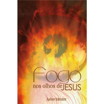 Fogo Nos Olhos de Jesus