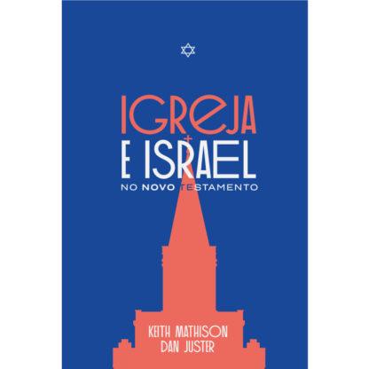 Igreja e Israel no Novo Testamento