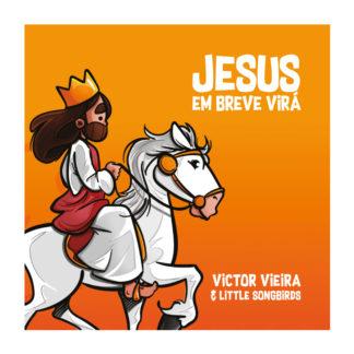 Jesus em Breve Virá