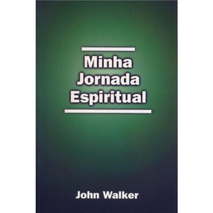 John Walker - Minha Jornada Espiritual