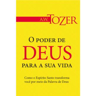 O Poder de Deus para a Sua Vida (Coleção A. W. Tozer)
