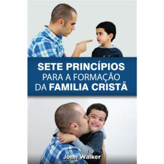 Sete Princípios para a Formação da Família Cristã